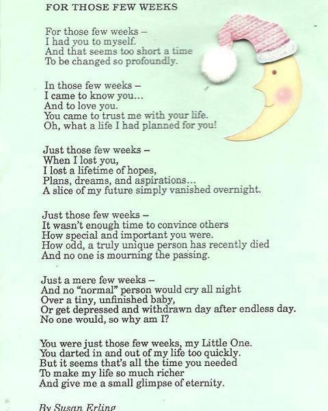 Miscarriage poem for those of us who will never, ever forget our babies - even if we only had them with us for a few weeks. I love my baby in Heaven. For Those Few Weeks.