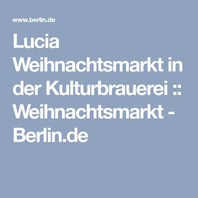 Lucia Weihnachtsmarkt in der Kulturbrauerei :: Weihnachtsmarkt - Berlin.de