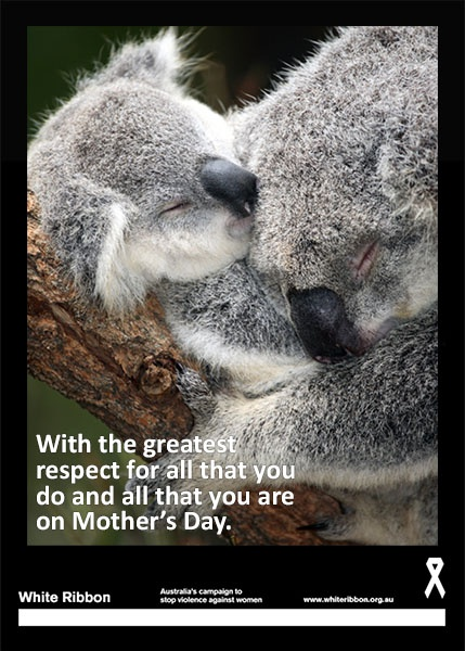 On Mother's Day, White Ribbon Australia is spreading the message that 'to love is to respect'.