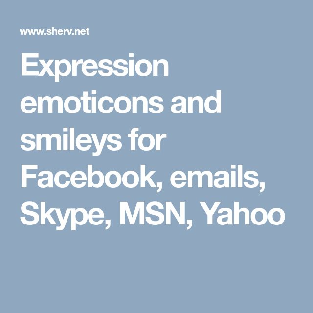 Expression emoticons and smileys for Facebook, emails, Skype, MSN, Yahoo