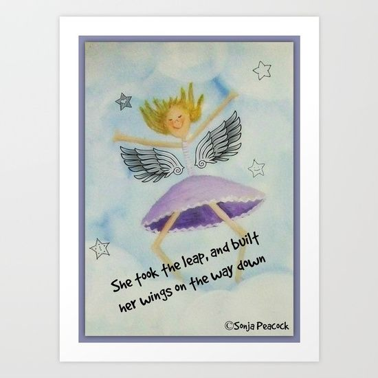 She took the leap and built her wings on  the way down - Art print