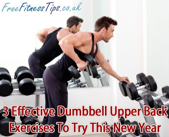 Build your upper back with these highly effective dumbbell exercises.