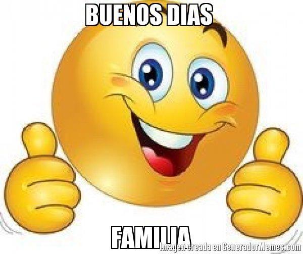 BUENOS DIAS  FAMILIA - Meme Carita feliz