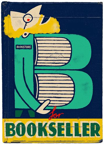 B is for Bookseller.: Illustrations, Bookstore, Art, Alphabet, Typography