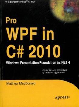Pro WPF in C# 2010: Windows Presentation Foundation in .NET 4