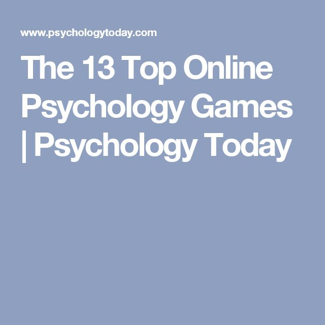 The 13 Top Online Psychology Games   Psychology Today