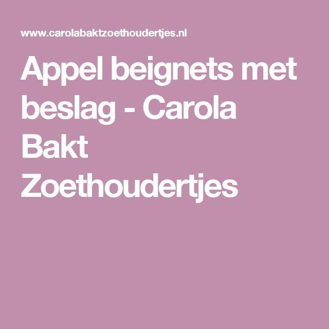 Appel beignets met beslag - Carola Bakt Zoethoudertjes