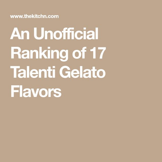 An Unofficial Ranking of 17 Talenti Gelato Flavors