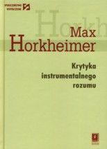 Wydawnictwo Naukowe Scholar :: :: KRYTYKA INSTRUMENTALNEGO ROZUMU[Zur Kritik der instrumentellen Vernunft] seria Społeczeństwo Współczesne
