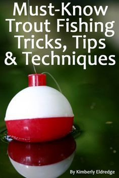 Are you looking to get started with trout fishing? Are you new to fishing or coming back to it after years? Then 'Must-Know Trout Fishing Tricks, Tips, & Techniques' will help you get started c...