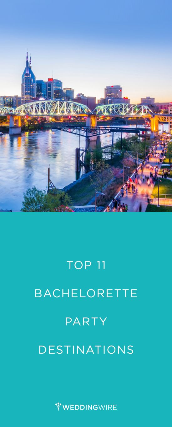 The 11 most popular bachelorette party destinations for Popular bachelorette party destinations