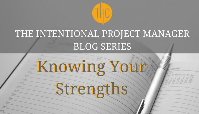 5. The Intentional Project Manager | Knows their Strengths