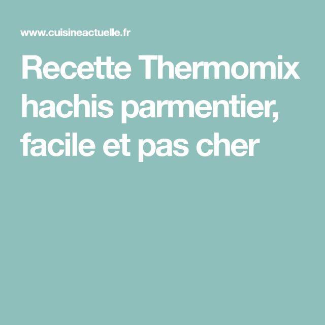 Recette Thermomix hachis parmentier, facile et pas cher