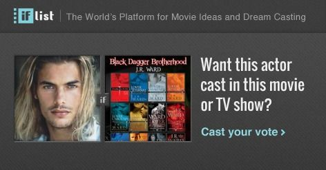 Jacey Elthalion as Phury in The Black Dagger Brotherhood? Support this movie proposal or make your own on The IF List.