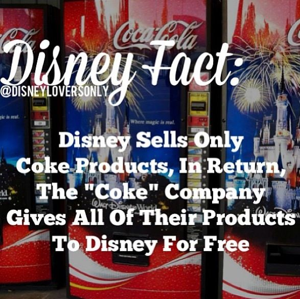 """Disney Fact: Disney sells only Coke products, in return, The """"Coke"""" Company gives all of their products to Disney for free."""
