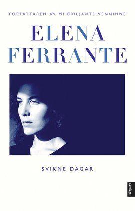 Bokanmeldelse: Elena Ferrante: «Svikne dagar» - Bokanmeldelser - VG