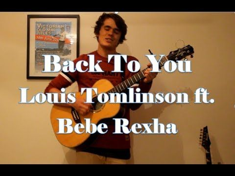 Back To You - Louis Tomlinson feat. Bebe Rexha