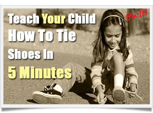 Video: Teach your child how to tie shoes in 5 min....This would be a great video to share with parents!