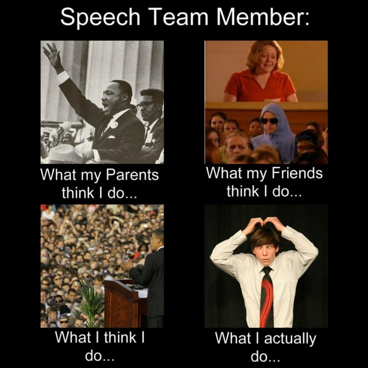 I miss speech team so much. You have no idea.