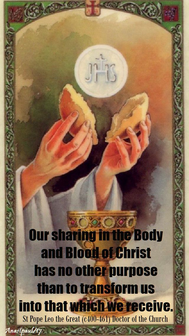 """Our sharing in the Body and Blood of Christ...."" - Pope St. Leo the Great - 10 Nov 2017 - Quote/s of the Day ~ AnaStpaul"