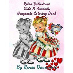 Retro Valentines Kids & Animals Grayscale Coloring Book (Retro Fun) (Volume 3)