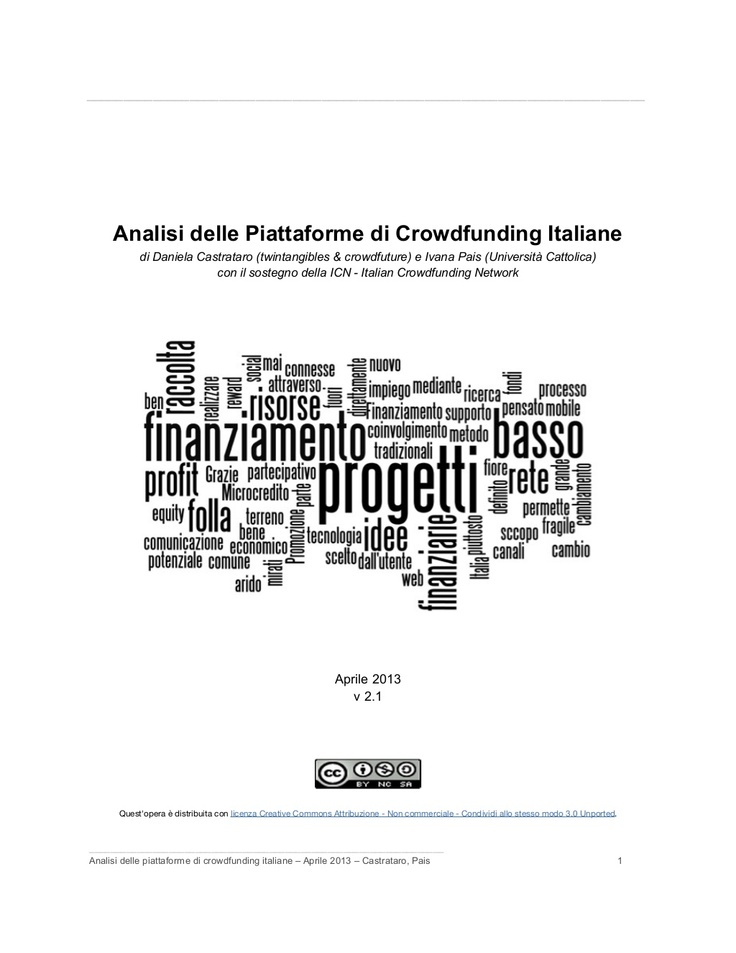 analisi-delle-piattaforme-di-crowdfunding-italiane-aprile-2013 by Crowdfuture - The Future of Crowdfunding via Slideshare