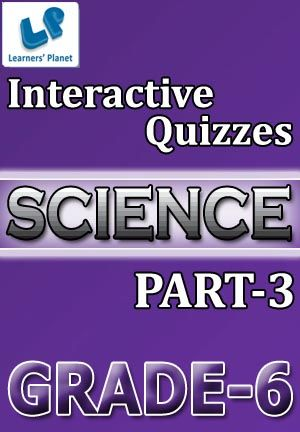 6-SCIENCE-PART-3 Interactive quizzes & worksheets on Fibre to fabric, Getting to know plants, Habitat of the living and Light, shadows & reflection for grade-6 CBSE Science students. Total Questions : 230+ Pattern of questions : Multiple Choice Questions   PRICE :- RS.61.00