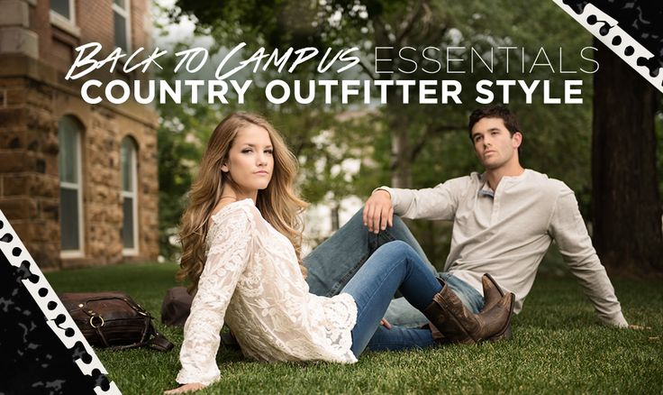 Back to Campus Essentials: Country Outfitter Style!