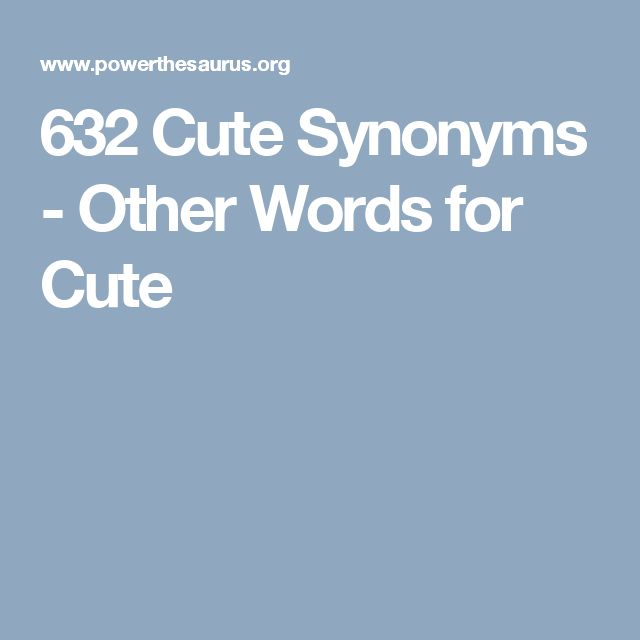 632 Cute Synonyms - Other Words for Cute
