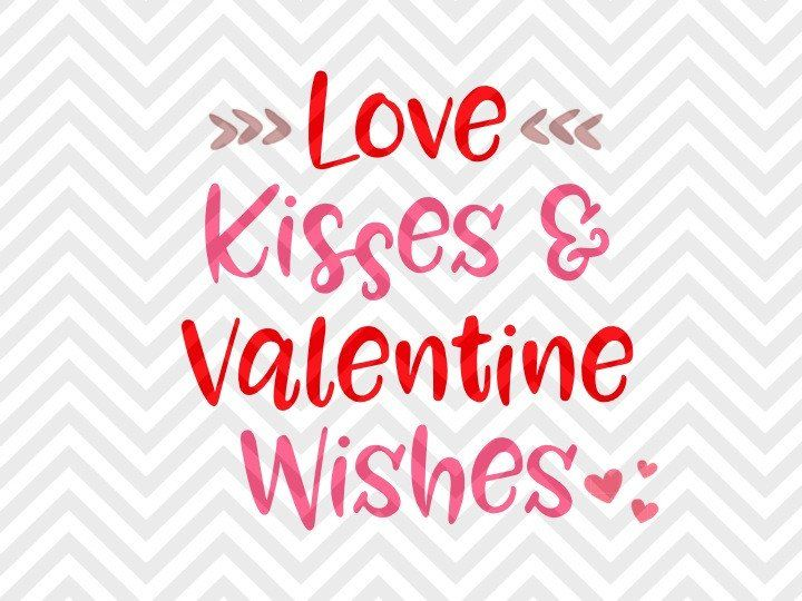 Love Kisses And Valentine Wishes SVG And DXF EPS Cut File U2022 Cricut U2022  Silhouette