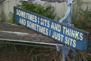 sometimes I just sits...