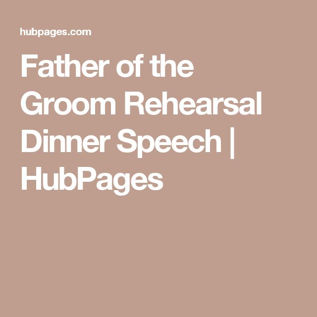 Father of the Groom Rehearsal Dinner Speech | HubPages