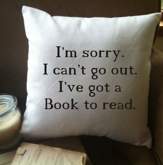 Im sorry I can't go out. I've got a Book to read throw pillow cover