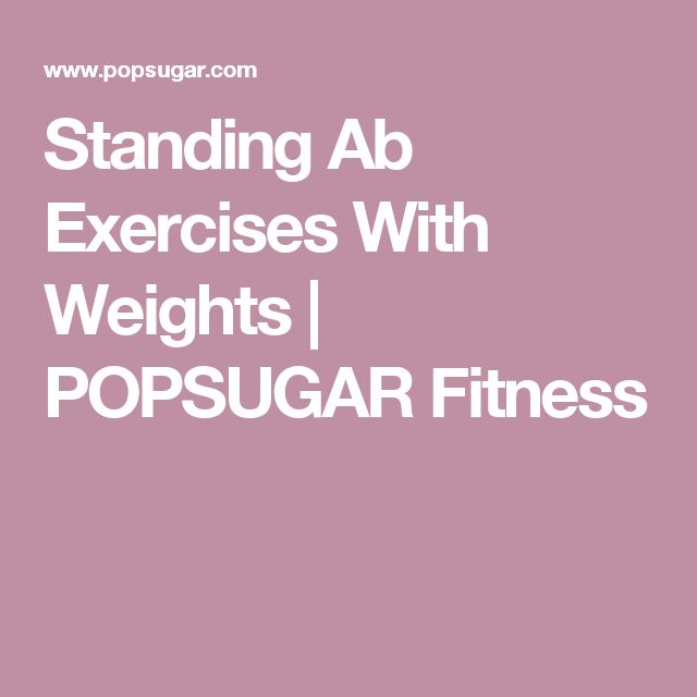 Standing Ab Exercises With Weights | POPSUGAR Fitness