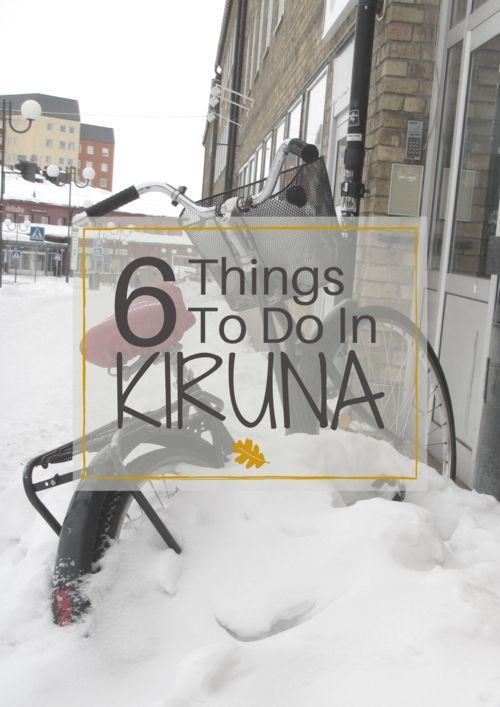6 Things to Do in Kiruna in Swedish Lappland — Submerged Oaks
