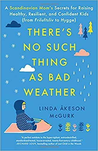 There's No Such Thing as Bad Weather: A Scandinavian Mom'...