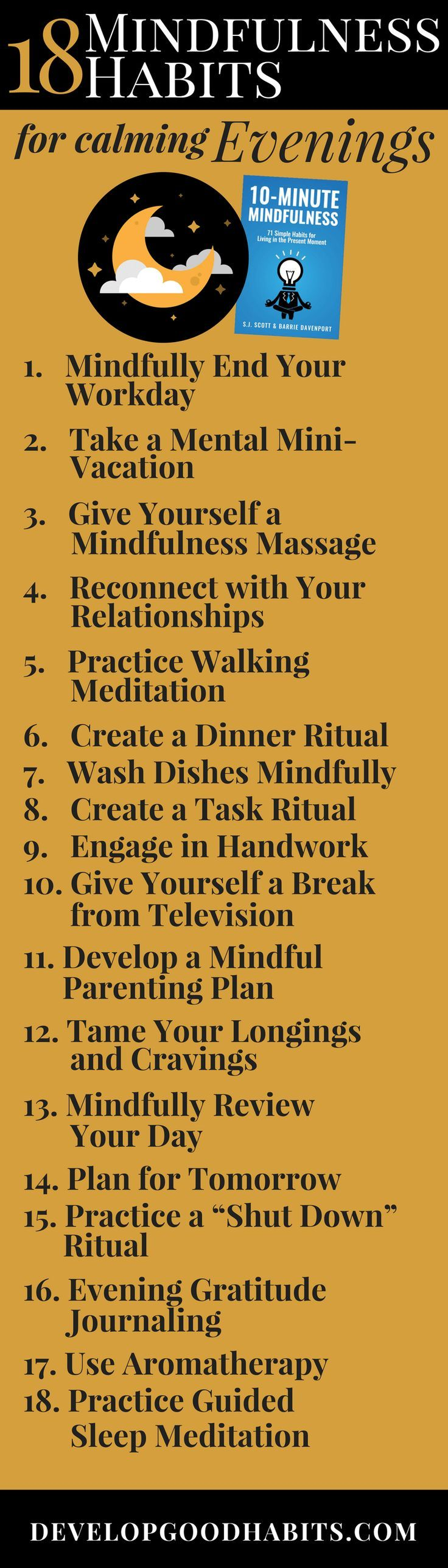 18 calming evening mindfulness exercises - The evening can be one of the best times to be mindful. It can be a time to reflect, calm and get in a positive head-space for the next day. This mindfulness inforgraphic shows 18 mindfulness habits you could practice in he evening to help calm, ground and center your being in the present moment. | Mindfulness & Meditation ---see more....