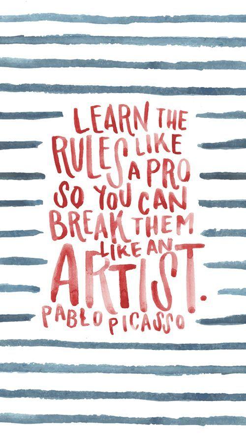 Learn the rules like a pro so you can break them like an artist. Pablo Picasso fnurfnur.com/