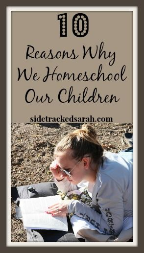 10 Reasons Why We Homeschool Our Children - one family's reasons for homeschooling