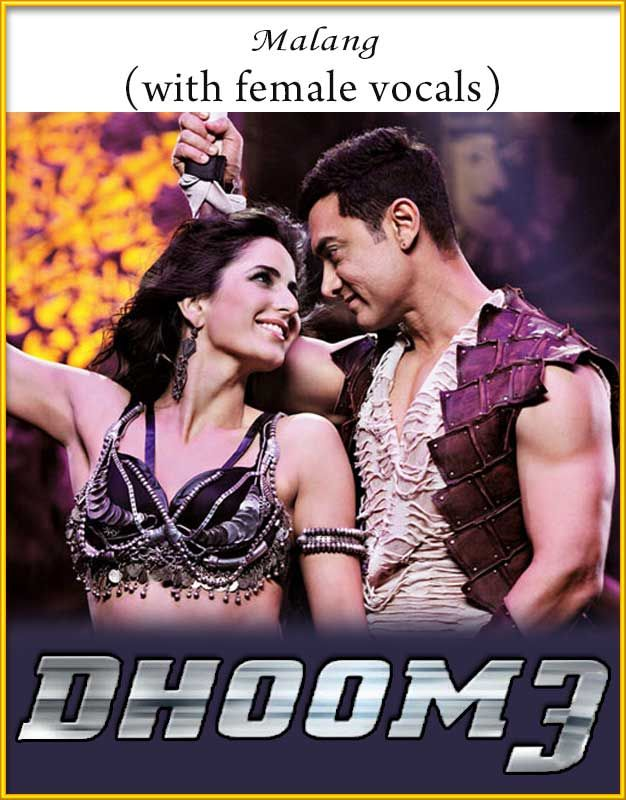 Malang - Dhoom3 (With Female Vocals)