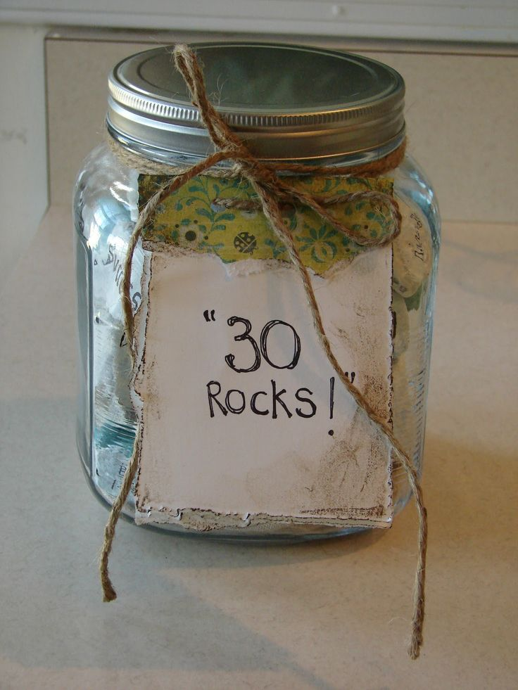 30 or 40 or 50,) birthday message rocks in a jar. You could even fill it with candy rocks!