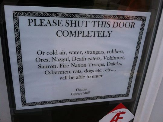 Saw this on the door to the local library...