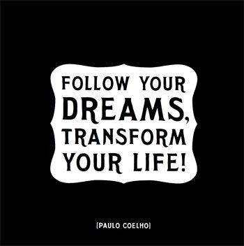dreams | Just Beautiful Me: Follow your Dreams transform your life!