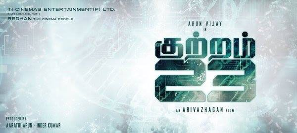 Its 'Kuttram 23' for Arun Vijay
