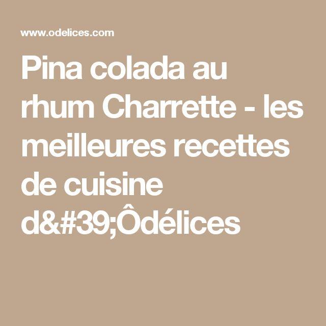 Pina colada au rhum Charrette - les meilleures recettes de cuisine d'Ôdélices