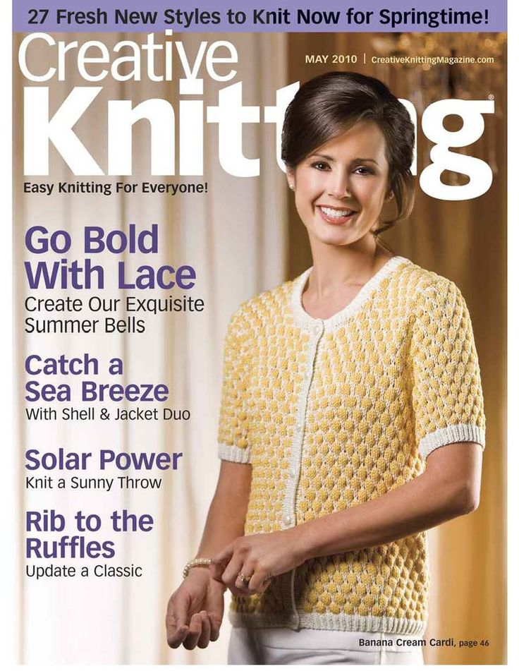 Creative knitting magazine = May 2010. The whole magazine plus all the patterns available at source. Nice.