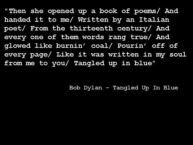 My favorite Bob Dylan song <3                                                                                                                                                                                 More