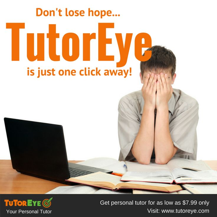 Need Help in Studying? Don't Lose Hope....TutorEye is just one click away! - www.Tutoreye.com