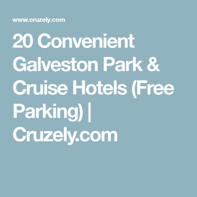 20 Convenient Galveston Park & Cruise Hotels (Free Parking) | Cruzely.com