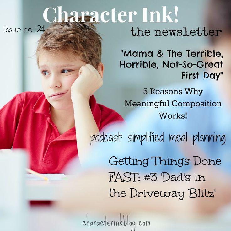 Character Ink!  #newsletter #firstdayofschool #homeschooling #organization #home management #mealplanning #meaningfulcomposition